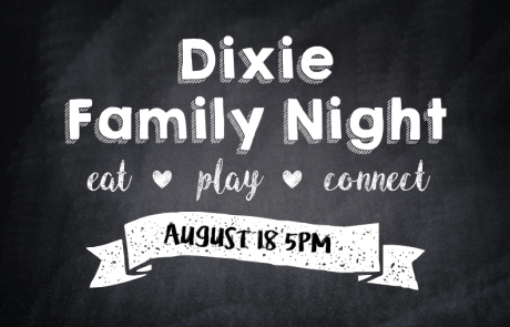 Dixie Family Night Friday, August 18th